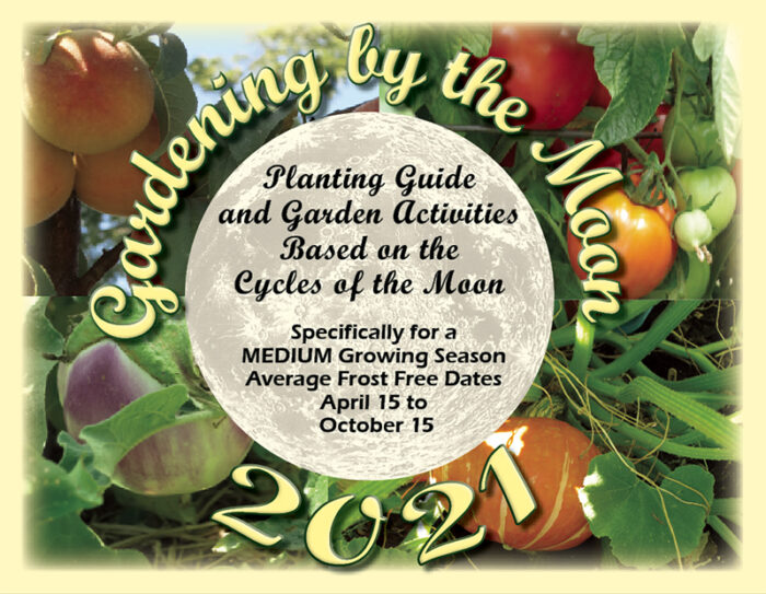 Gardening by the Moon 2021 for a Medium growing season