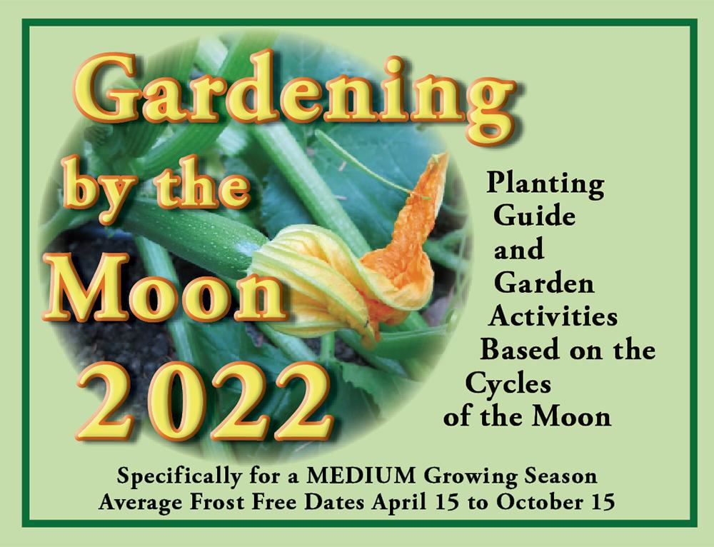 Gardening by the Moon 2022 for a Medium season